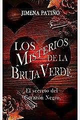 Los misterios de la bruja verde: El secreto del Corazón Negro: Un misterio cozy, mágico y romántico. (Spanish Edition) Kindle Edition