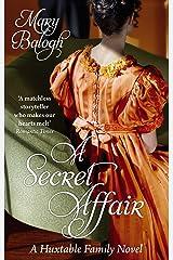 A Secret Affair: Number 5 in series (Huxtable Quintet) Kindle Edition