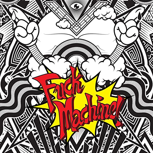 Amazon com: Fuck Machine (Acapella Do Your Own Fucking Remix Asshole