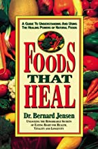 Foods That Heal: A Guide to Understanding and Using the Healing Powers of Natural Foods (English Edition)