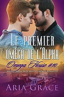 Le premier oméga de l'Alpha: M/M Non Shifter MPreg Romance (Omega House t. 10) (French Edition)