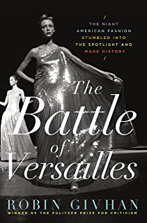 The Battle of Versailles: The Night American Fashion Stumbled into the Spotlight and Made History (English Edition)