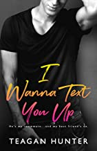 I Wanna Text You Up (Texting Series Book 2)