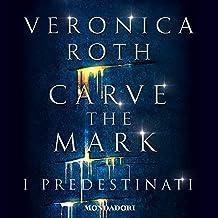 I predestinati: Carve the mark 1