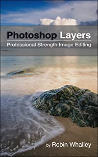 Photoshop Layers: Professional Strength Image Editing