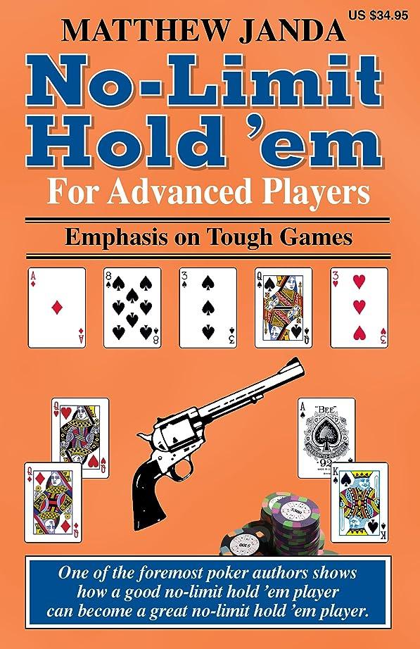 歩く資格市民権No-Limit Hold 'em For Advanced Players: Emphasis on Tough Games (English Edition)