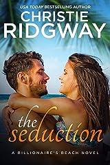 The Seduction (Billionaire's Beach Book 5) Kindle Edition
