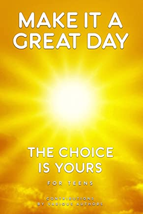 Make It A Great Day: The Choice Is Yours