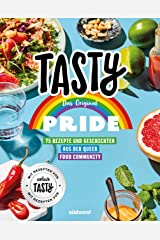 """Tasty Pride - Das Original: 75 Rezepte und Geschichten aus der Queer Food Community - Mit Rezepten von """"einfach TASTY"""" (German Edition) Kindle Edition"""
