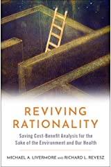 Reviving Rationality: Saving Cost-Benefit Analysis for the Sake of the Environment and Our Health Kindle Edition