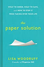 The Paper Solution: What to Shred, What to Save, and How to Stop It From Taking Over Your Life Book PDF