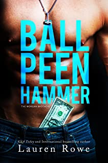 Ball Peen Hammer (The Morgan Brothers Book 3)