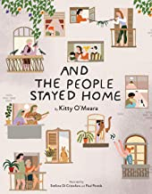 And the People Stayed Home (Read-Aloud Family Books, Coronavirus Kids Books)