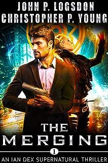 The Merging: An Ian Dex Supernatural Thriller (Las Vegas Paranormal Police Department Book 1)