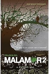 La raíz del mal / The Root of Evil (Trilogía del Malamor) (Spanish Edition) Paperback