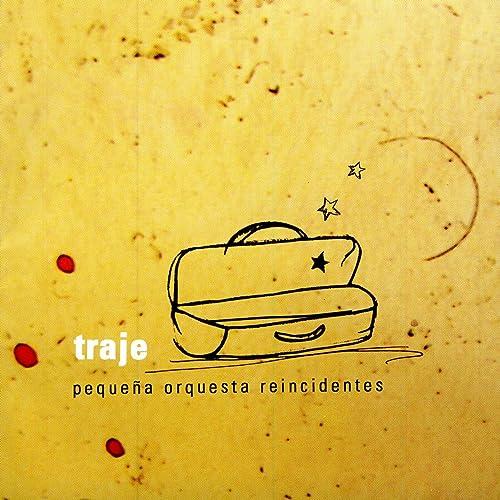 Traje by Pequeña Orquesta Reincidentes on Amazon Music ...