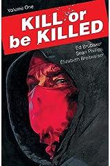 Kill Or Be Killed Vol. 1 (English Edition) eBook Kindle
