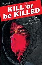 Kill Or Be Killed Vol. 1
