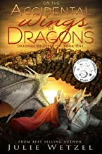 On the Accidental Wings of Dragons (Dragons of Eternity Book 1)