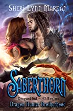 Saberthorn: Dragon Hunter Brotherhood: Dragonkind ~ 52 Realms (English Edition)