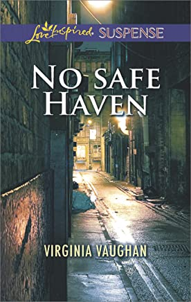 No Safe Haven: Faith in the Face of Crime (Love Inspired Suspense)