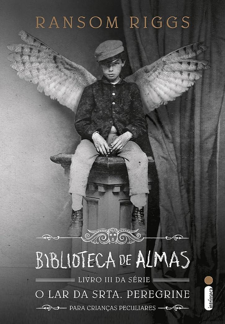 ストレンジャー価値のないリットルBiblioteca de almas (O lar da srta. Peregrine para crian?as peculiares Livro 3) (Portuguese Edition)
