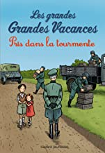 Les grandes grandes vacances, Tome 02: Pris dans la tourmente (Les grandes grandes vacances (2)) (French Edition)