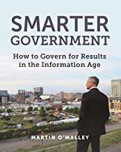 Smarter Government: How to Govern for Results in the Information Age