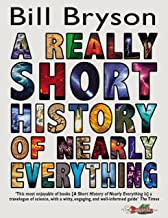 A Really Short History of Nearly Everything. Bill Bryson