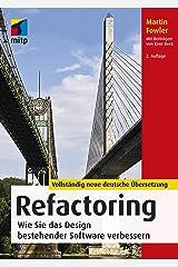 Refactoring: Wie Sie das Design bestehender Software verbessern (German Edition) Kindle Edition