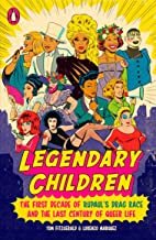 Legendary Children: The First Decade of RuPaul's Drag Race and the Last Century of Queer Life
