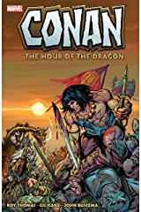 Conan: The Hour Of The Dragon (Conan The Barbarian Giant-Size (1974-1975)) Kindle Edition