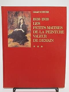 Les Petits Maîtres de la Peinture Valeur de Demain 1820-1920, Vol. III