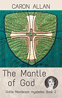 The Mantle of God: Dottie Manderson mysteries: Book 2: a romantic traditional cosy mystery (English Edition)