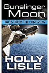 Gunslinger Moon (Tales from the Longview Book 4) Kindle Edition