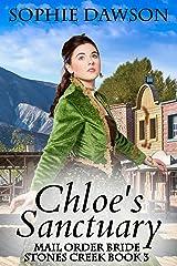 Chloe's Sanctuary: Christian Historical Romance (Stones Creek Series Book 3) Kindle Edition