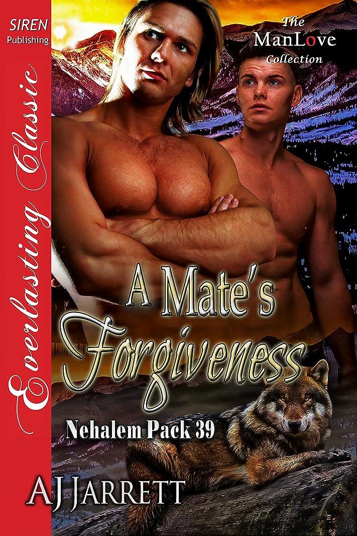 名誉フレームワークモバイルA Mate's Forgiveness [The Nehalem Pack 39] (Siren Publishing Everlasting Classic ManLove) (English Edition)