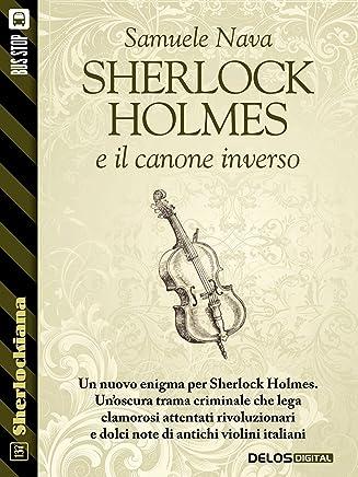 Sherlock Holmes e il canone inverso (Sherlockiana)