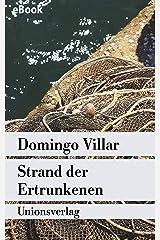 Strand der Ertrunkenen: Kriminalroman. Ein Fall für Inspektor Leo Caldas (2) (German Edition) Formato Kindle