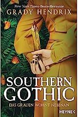 Southern Gothic - Das Grauen wohnt nebenan: Roman (German Edition) eBook Kindle
