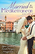 Married In The Mediterranean: Volume 2 - 3 Book Box Set (A Mediterranean Marriage)