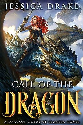 Call of the Dragon: a Dragon Fantasy Adventure (Dragon Riders of Elantia Book 1)