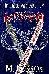 ANTIVENOM (Infinite Vampire Book 4) Kindle Edition