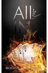 ALL IN - La Serie: Volume unico (O Tutto o Niente - Segreti e Inganni - Maschere e Catene) Formato Kindle