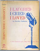 I laughed, I cried, I loved;: A news analyst's love affair with the world