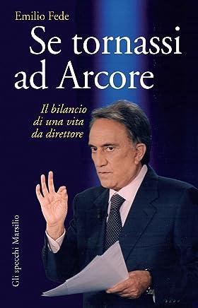 Se tornassi ad Arcore: Il bilancio di una vita da direttore (Gli specchi)