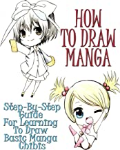 How To Draw Manga: Step-By-Step Guide For Learning To Draw Basic Manga (Manga and Anime Drawing Tutorials Book 1) (English Edition)