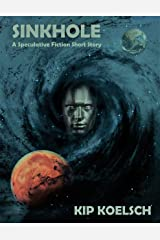 SINKHOLE: A Speculative Fiction Short Story Kindle Edition