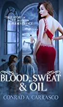 Blood, Sweat and Oil (English Edition)