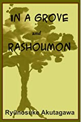 Rashoumon and In a Grove (with linked TOC) Kindle Edition